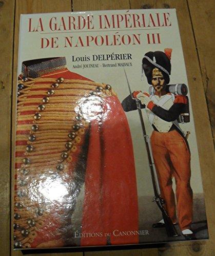 9782912430069: La Garde Imperiale de Napoleon III