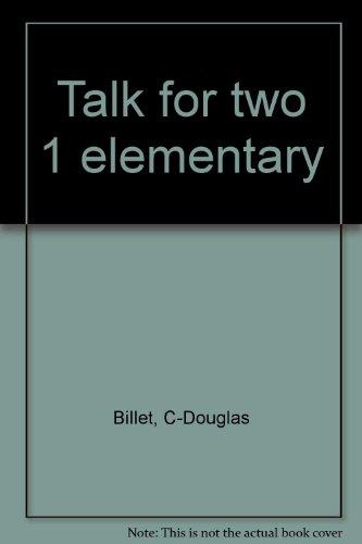 TALK FOR TWO VOLUME 1 ELEMENTARY: Billet, C-Douglas: