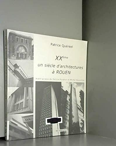 9782912461032: XXe, un siecle d'architectures à rouen