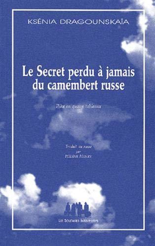 9782912464941: Le secret perdu a jamais du camembert russe by Dragounskaia, Ksenia