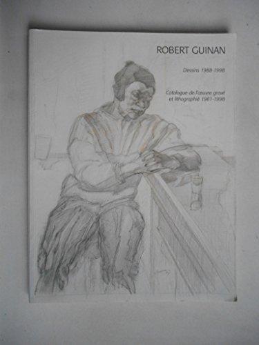 ROBERT GUINAN, DESSINS 1988-1998.: ROLAND PLUMART
