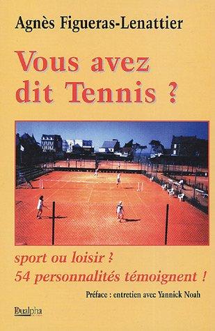 9782912476548: Vous avez dit tennis ?