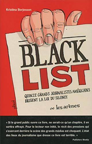 Black list : Quinze grands journalistes amÃ: Kristina Borjesson