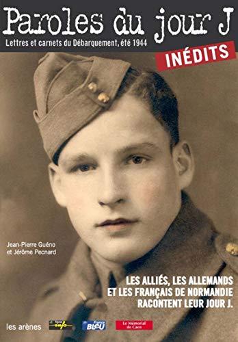 9782912485670: Paroles du jour J : Lettres et carnets du Débarquement, été 1944
