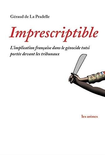 9782912485809: Imprescriptible : L'implication française dans le génocide Tutsi portée devant les tribunaux