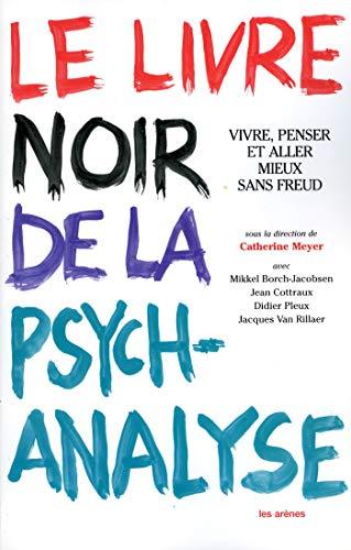 Le livre noir de la psychanalyse : Jacques Van Rillaer,