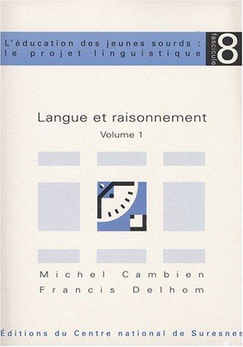 9782912489166: L'�ducation des jeunes sourds : le projet linguistique, Fascicule 8 : Langue et raisonnement