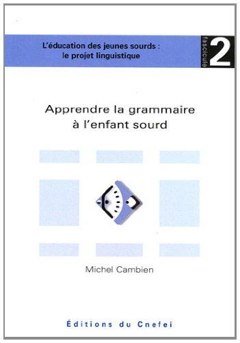 9782912489449: Apprendre la grammaire à l'enfant sourd