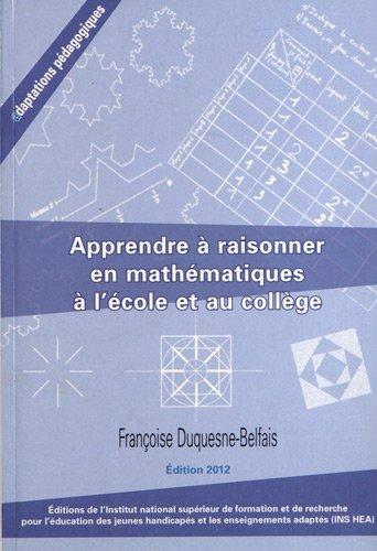 9782912489999: Apprendre à raisonner en mathématiques à l'école et au collège