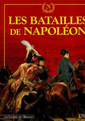 9782912511485: Les batailles de Napoléon, 1796-1807 (Les carnets de l'histoire)