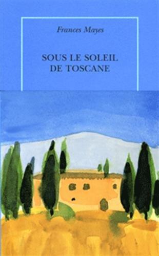 9782912517050: Sous le soleil de Toscane: Une maison en Italie