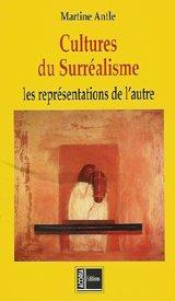 9782912525369: Cultures du surréalisme: Les représentations de l'autre (French Edition)