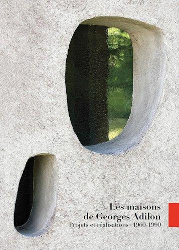 9782912533227: Les maisons de Georges Adilon : Projets et réalisations 1960-1990