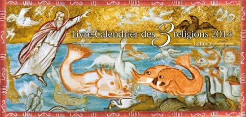 9782912534286: Livre calendrier des trois religions et sa petite encyclopédie 2014