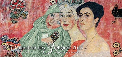 9782912534293: Livre calendrier des trois religions 2015, Portraits de femmes