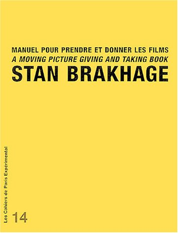A MOVING PICTURE GIVING ANG TAKING BOOK STAN BRAKHAGE: Lebrat, Christian