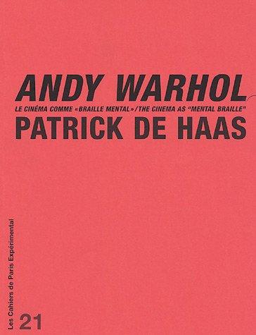 Andy Warhol Le cinema comme braille mental: de Haas Patrick