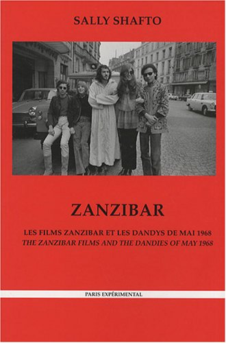 Les films ZANZIBAR et les dandys de Mai 1968 --- The ZANZIBAR Films and the Dandies of May 1968: ...