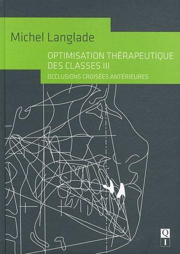 Optimisation thérapeutique des classes III : Occlusions: Michel Langlade