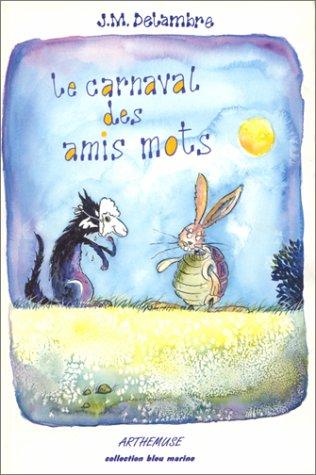 9782912563040: Le Carnaval des amis mots