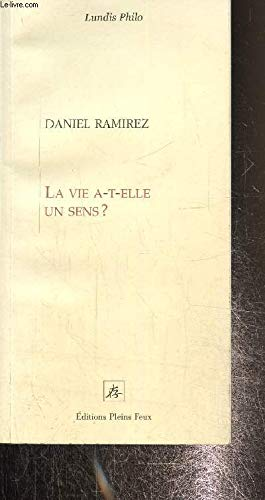 9782912567192: La vie a-t-elle un sens (Lundis philo) (French Edition)