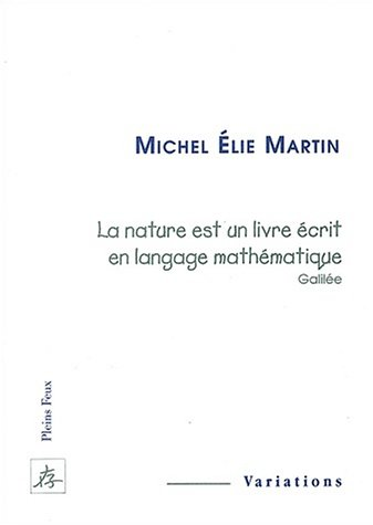 9782912567994: La nature est un livre ecrit en langage mathematique