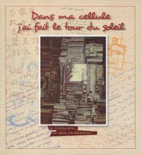 9782912580245: Dans Ma Cellule J'Ai Fait le Tour du Soleil (French Edition)
