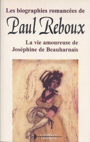 9782912587527: La vie amoureuse de Joséphine de Beauharnais (Les biographies romancees)