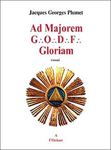 9782912591357: Ad Majorem GODF Gloriam (French Edition)