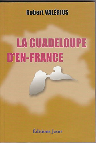 9782912594518: La Guadeloupe d'en-France