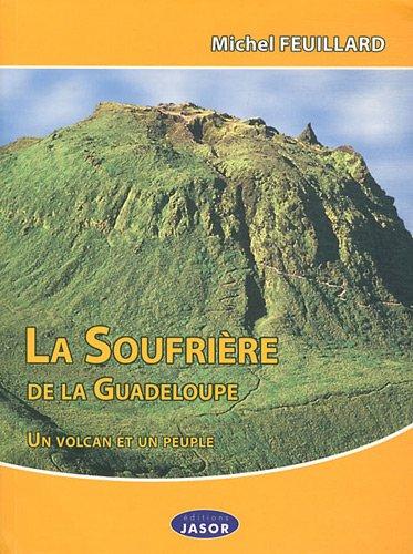 9782912594815: La Soufrière de la Guadeloupe : Un volcan et un peuple