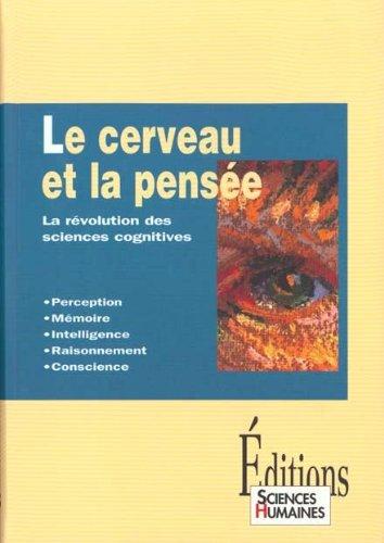 9782912601049: LE CERVEAU ET LA PENSEE. La révolution des sciences cognitives