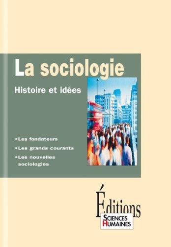 9782912601094: La Sociologie, histoire et idées