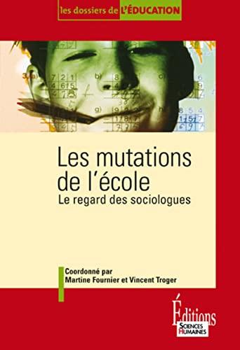 9782912601322: Les mutations de l'école : Le regard des sociologues