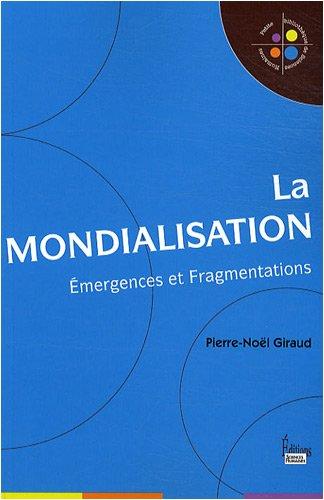 9782912601773: La mondialisation : Emergences et fragmentations