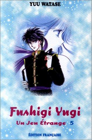 9782912628251: Fushigi Yugi, n° 5 : Un jeu étrange