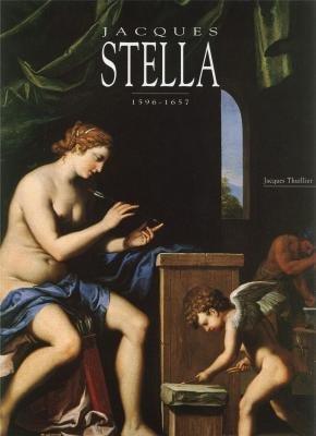 Jacques Stella : 1596-1657: Jacques Thuillier