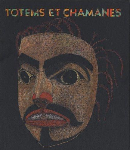 9782912646170: Totems & Chamanes. Arts anciens d'Alaska et de Colombie Britannique