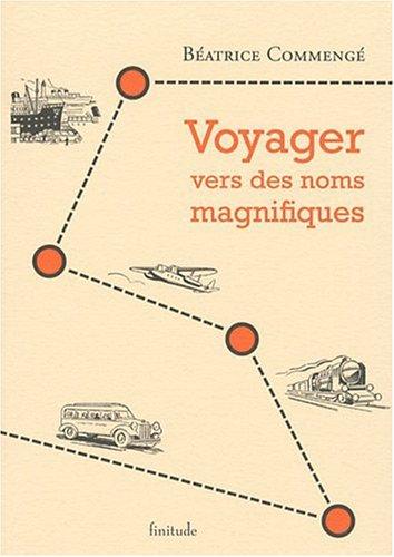 9782912667700: Voyager vers des noms magnifiques