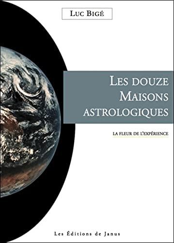 9782912668202: Les douze Maisons astrologiques - La fleur de l'exp�rience