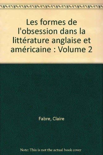 Formes de l'obsession dans la litterature anglaise et ameri T 2: Amfreville Marc