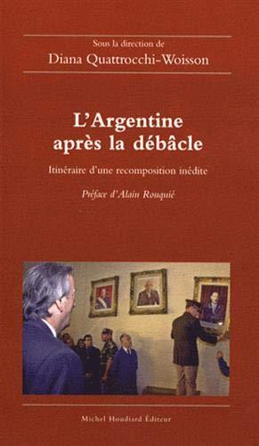 L'Argentine apres la debacle Itineraire d'une recomposition inedi: Collectif