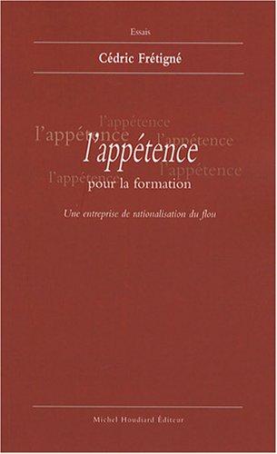9782912673770: L'appétence pour la formation : Une entreprise de rationalisation du flou