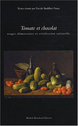 9782912673855: Tomate et chocolat : Usages alimentaires et cr�olisation culturelle