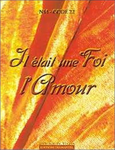 9782912677112: Il etait une foi l'amour (French Edition)