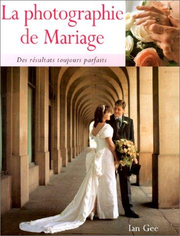 9782912679246: La photographie de mariage. Des résultats toujours parfaits