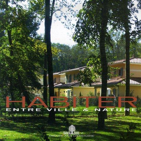 Habiter entre ville et nature (French Edition): Claude Thibault