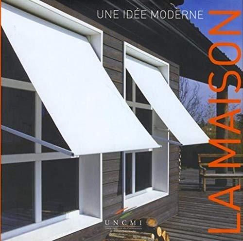 La maison : Une idée moderne: Lucien Maillard