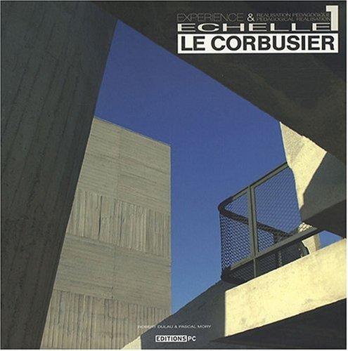 9782912683670: Le Corbusier Echelle 1 : Expérience & réalisation pédagogique