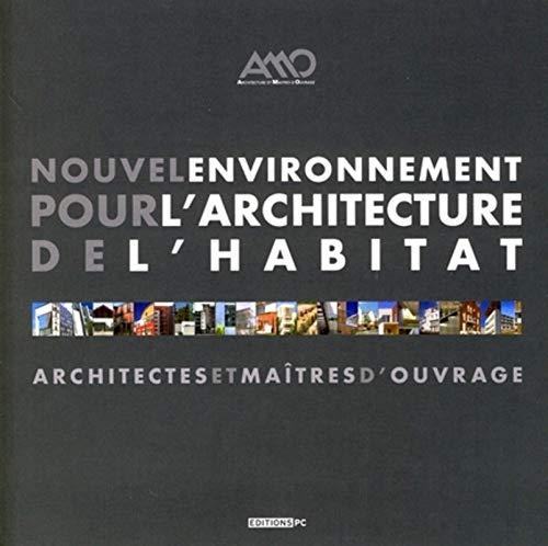 """""""nouvel environnement pour l'architecture de l'habitat ; architectes et maî..."""